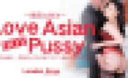 最高なSEX Love Asian HOT Pussy 夢か誠か・・ London Keys